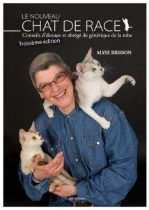 Chat de race. Conseils d'élevage et abrégé de génétique de la robe. Alyse Brisson.